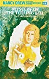 Mystery of the Tolling Bell (Nancy Drew Mystery Stories, #23)