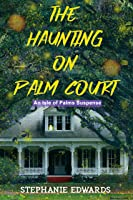 The Haunting on Palm Court: An Isle of Palms Suspense