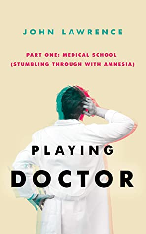 Medical School: Stumbling Through with Amnesia (Playing Doctor, #1)