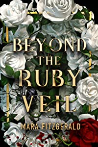 Beyond the Ruby Veil (Beyond the Ruby Veil, #1)