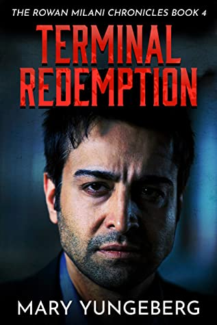 Terminal Redemption (The Rowan Milani Chronicles Book 4)
