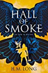 Hall of Smoke (Hall of Smoke, #1) by H.M. Long