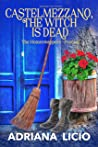 Castelmezzano, The Witch Is Dead : An Italian Cozy Mystery (The Homeswappers)