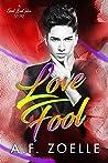 Love Fool (Good Bad Idea, #4)
