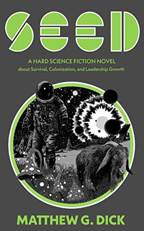 SEED: A Hard Science Fiction Novel about Survival, Colonization, and Leadership Growth