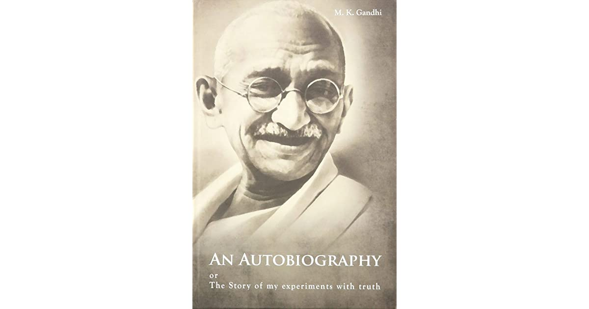 The Story of My Experiments with Truth by M.K. Gandhi