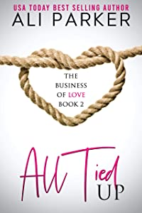 All Tied Up (Business of Love #2)