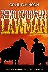 Reno Carrigan: Lawman: The Reno Carrigan Westerns Books 1-2