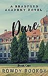 Dare (Bradford Academy, #1)