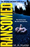 Ransomed (The Missing Children Case Files, #1)