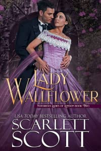 Lady Wallflower (Notorious Ladies of London, #2)