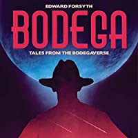 Bodega: Tales from the Bodegaverse