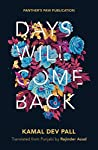 Days Will Come Back by Kamal Dev Pall