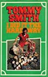 I Did it the Hard WaY: Tommy Smith