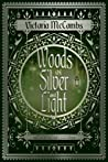 Woods of Silver and Light (Storyteller's Series, #2)