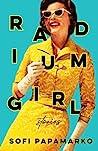 Radium Girl by Sofi Papamarko