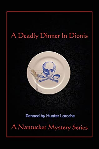 A Deadly Dinner in Dionis: A Nantucket Murder Mystery Series