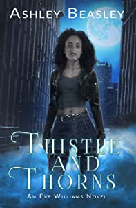 Thistle and Thorns (Eve Williams #4)