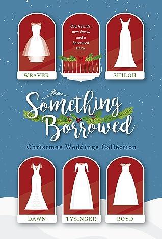Something Borrowed: Christmas Weddings Collection