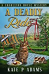 A Deadly Ride (A Charleston House Mysteries, #4)