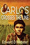 Carlos Crosses The Line: A Tale of Immigration, Temptation and Betrayal in the Sixties