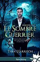Le Sombre Guerrier (Moonshadow, #1)