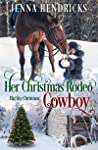 Her Christmas Rodeo Cowboy: Clean & Wholesome Christmas Cowboy Romance (Big Sky Christmas Book 2)