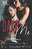 Dare Me: Dare Duet Book Two Sawyer and Billie (Unchained Attraction)