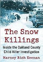 The Snow Killings: Inside the Oakland County Child Killer Investigation