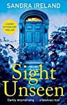 Sight Unseen (A Sarah Sutherland Thriller, #1) by Sandra Ireland