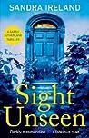 Sight Unseen (A Sarah Sutherland Thriller, #1) by Sandra Ireland