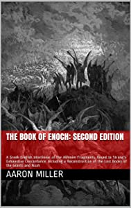The Book of Enoch: Second Edition: A Greek-English Interlinear of the Akhmim Fragments, Keyed to Strong's Exhaustive Concordance. Including a Reconstruction of the Lost Books of the Giants and Noah