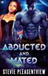 Abducted and Mated: A BWWM Alien Erotic Tale (We Need Females Book 1)