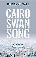 Cairo Swan Song (Hoopoe Fiction)