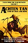 Achten Tan: Land of Dust and Bone (Tales from the Year Between)