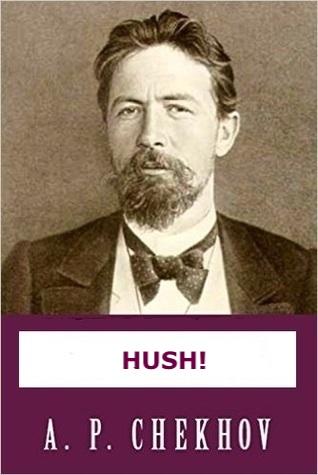 Hush! by Anton Chekhov