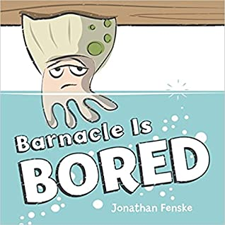 Barnacle Is Bored
