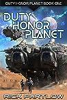 Duty, Honor, Planet (Duty, Honor, Planet #1)
