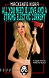 All You Need is Love and a Strong Electric Current