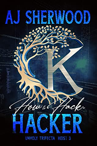 How to Hack a Hacker (Unholy Trifecta, #3)