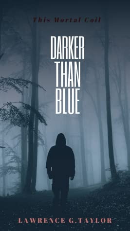 Darker than Blue - This Mortal Coil by Lawrence G. Taylor