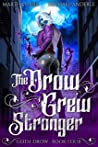 The Drow Grew Stronger (Goth Drow, #4)