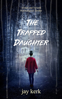 The Trapped Daughter (A Dark and Twisted Psychological Thriller)