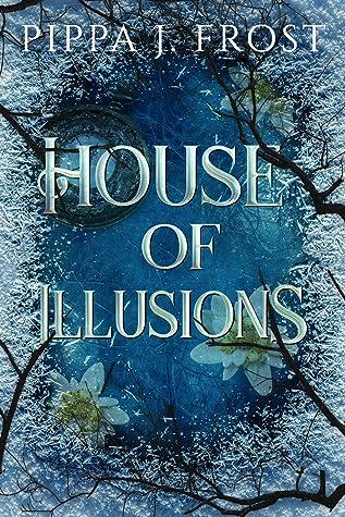 House of Illusions:  A Dark Fantasy Romance