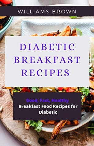 Diabetic Breakfast Recipes Good Fast Healthy Breakfast Food Recipes For Diabetic By Williams Brown