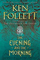 The Evening and the Morning (Kingsbridge, #0)