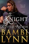 A Knight in Rusted Armor (The Knights of Stonebridge, #1)