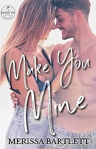 Make You Mine (Whiskey Bay #1)