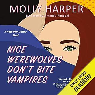 Nice Werewolves Don't Bite Vampires (Half-Moon Hollow #8)