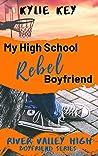My High School Rebel Boyfriend: A Sweet YA Enemies to Lovers Romance (Boyfriend Series #4)